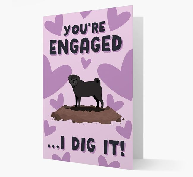 'You're Engaged...I Dig It!' Card with Pug Icon