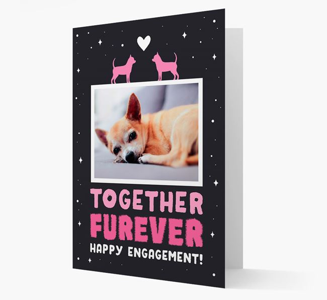 'Together Furever' Engagement Card with Photo of your Chihuahua