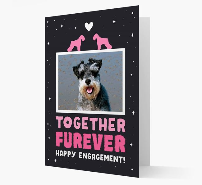 'Together Furever' Engagement Card with Photo of your Schnauzer