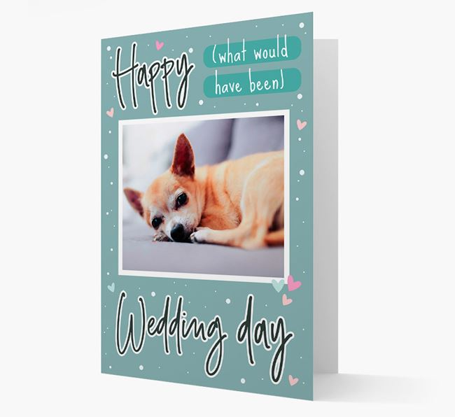 'Happy (What Would Have Been) Wedding Day' Card with Photo of your Chihuahua