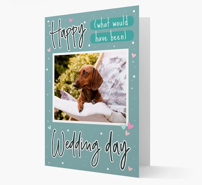 'Happy (What Would Have Been) Wedding Day' Card with Photo of your Dachshund
