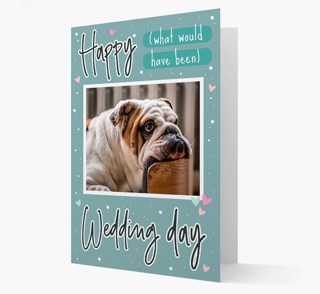 'Happy (What Would Have Been) Wedding Day' Card with Photo of your English Bulldog
