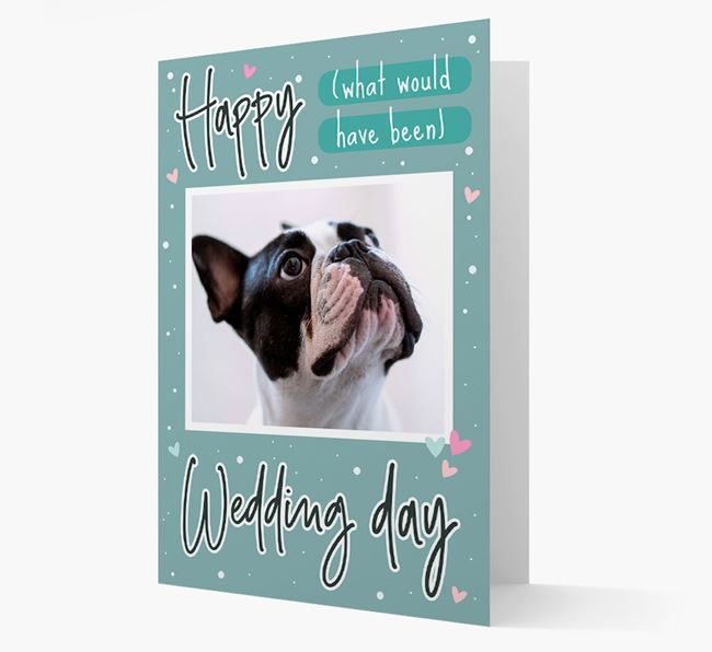 'Happy (What Would Have Been) Wedding Day' Card with Photo of your French Bulldog