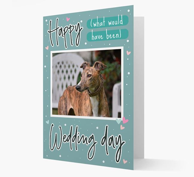 'Happy (What Would Have Been) Wedding Day' Card with Photo of your Greyhound