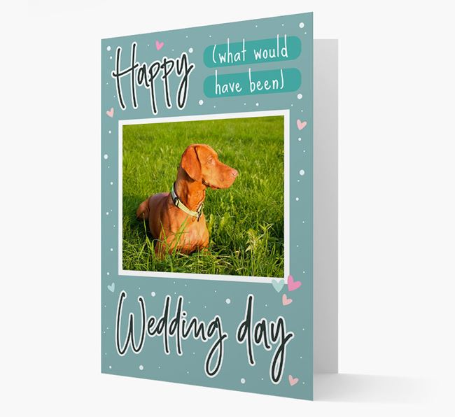 'Happy (What Would Have Been) Wedding Day' Card with Photo of your Dog