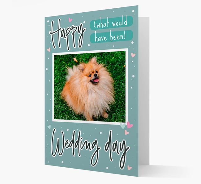 'Happy (What Would Have Been) Wedding Day' Card with Photo of your Pomeranian