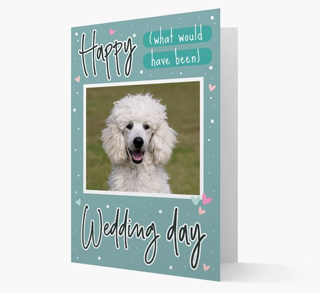 'Happy (What Would Have Been) Wedding Day' Card with Photo of your Poodle