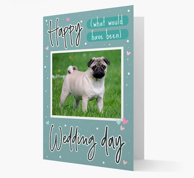 'Happy (What Would Have Been) Wedding Day' Card with Photo of your Pug