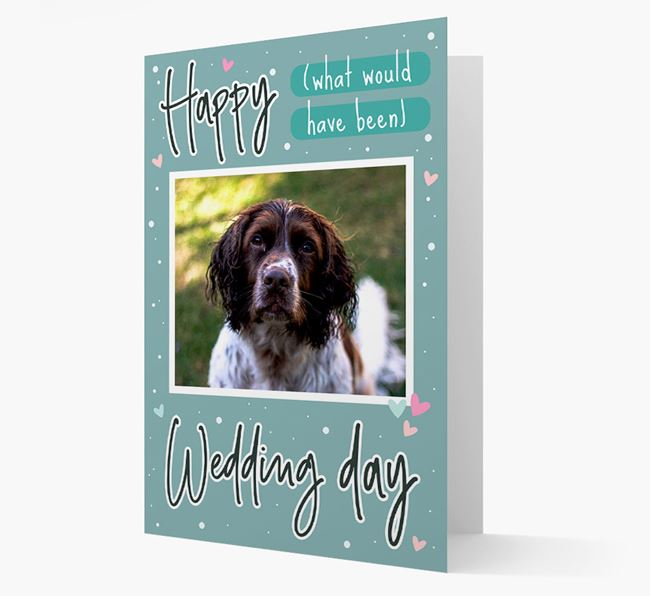 'Happy (What Would Have Been) Wedding Day' Card with Photo of your Springer Spaniel