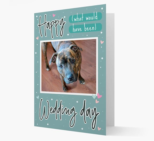 'Happy (What Would Have Been) Wedding Day' Card with Photo of your Staffordshire Bull Terrier