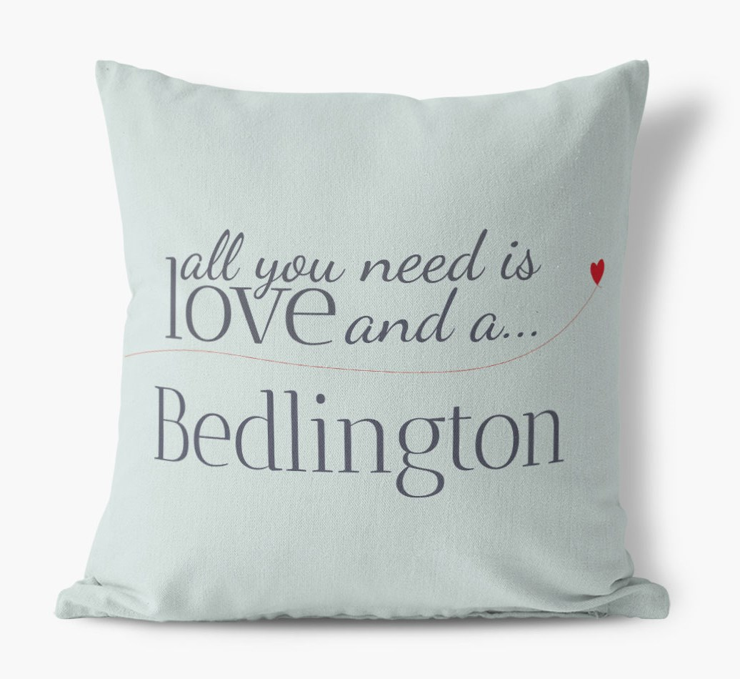 Bedlington Terrier All you need is love Canvas Cushion in {colour} front view