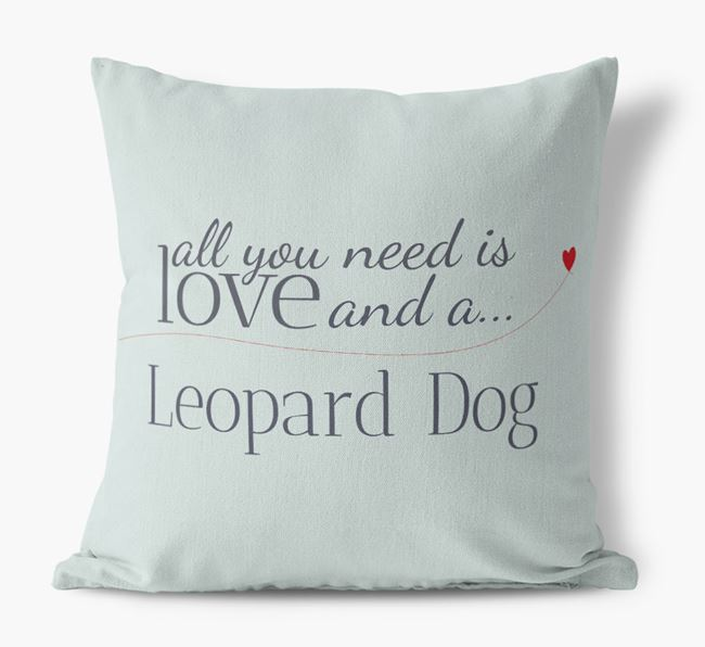 All you need is love and a Leopard Dog Canvas Cushion