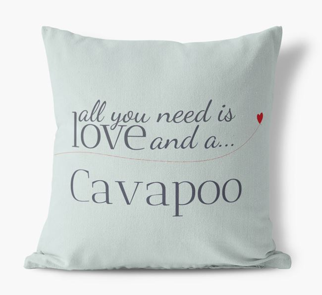 All you need is love and {breedShortNameAnA} Cavapoo Canvas Pillow