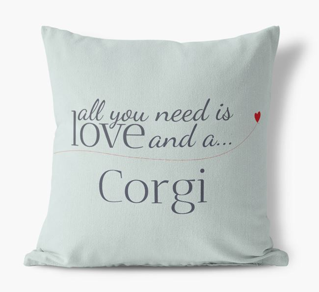 All you need is love and a Corgi Canvas Cushion