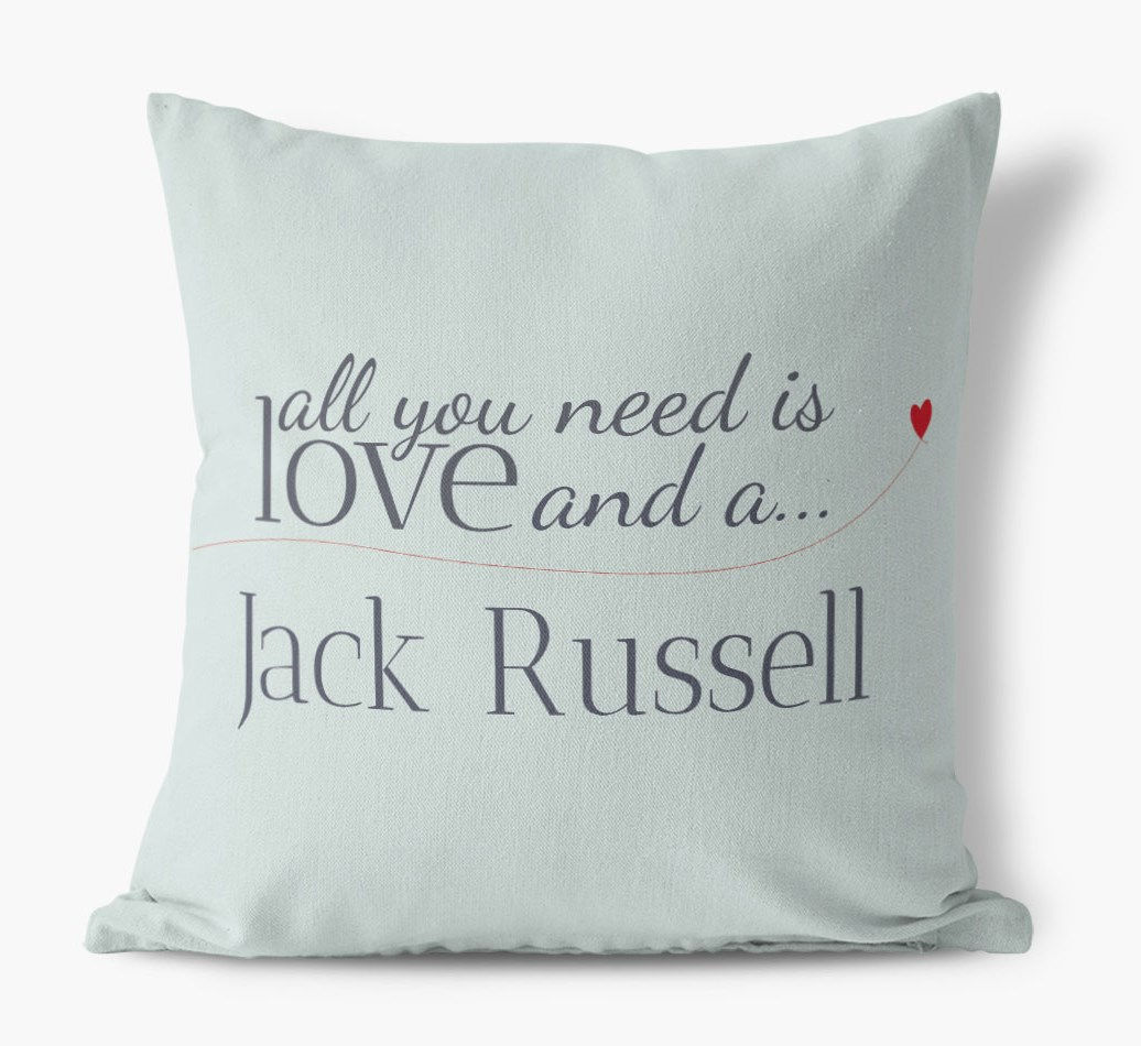 Dog All you need is love Canvas Pillow in {colour} front view