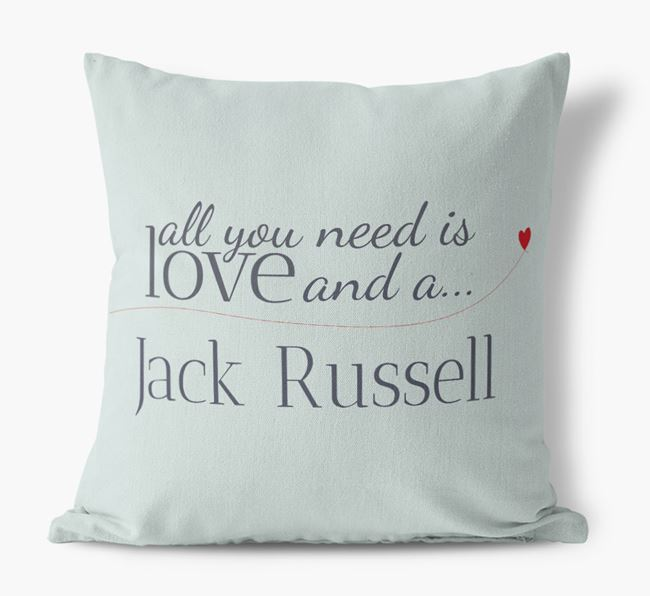 All you need is love and a Jack Russell Canvas Cushion
