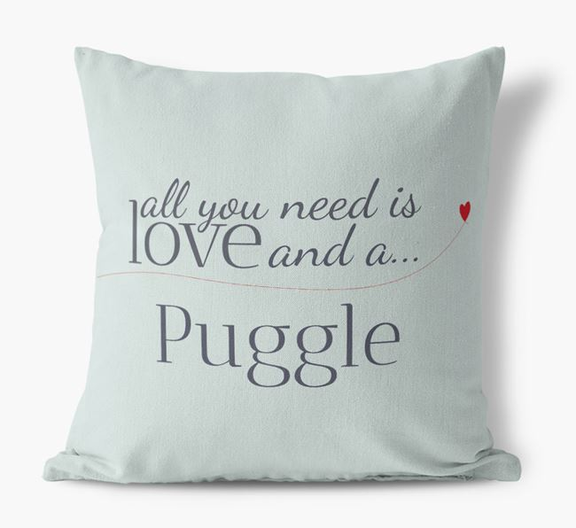 All you need is love and a Puggle Canvas Cushion