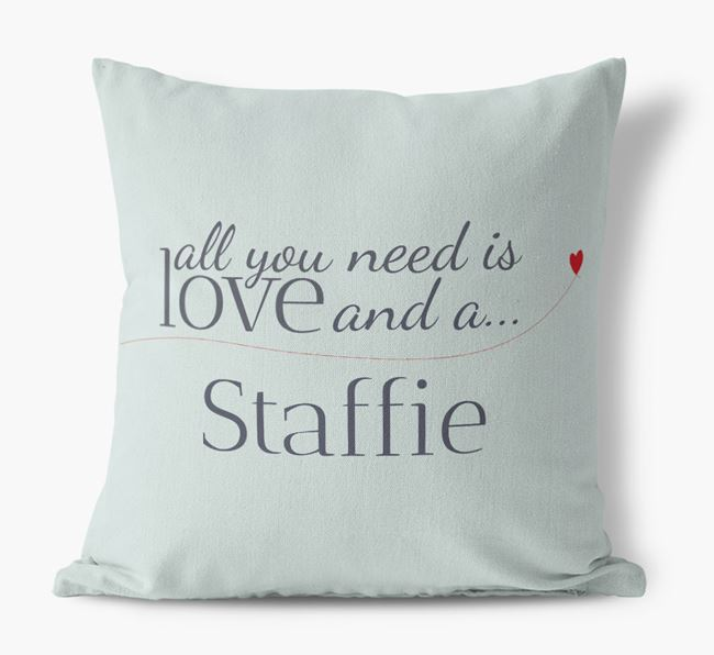All you need is love and {breedShortNameAnA} Dog Canvas Pillow