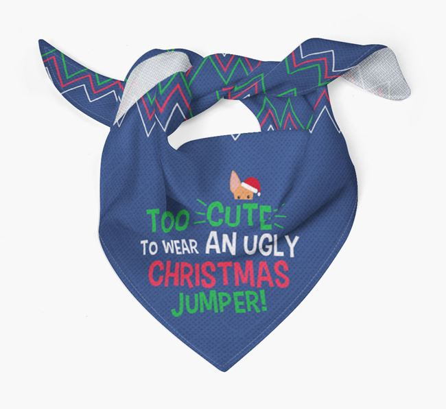 'Too Cute for an Ugly Christmas Jumper' - Personalised Cirneco Dell'Etna Bandana