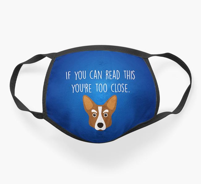 'If You Can Read This…' - Face Covering with Corgi Icon