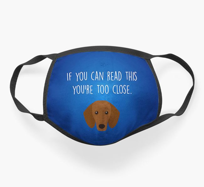 'If You Can Read This…' - Face Covering with Dachshund Icon