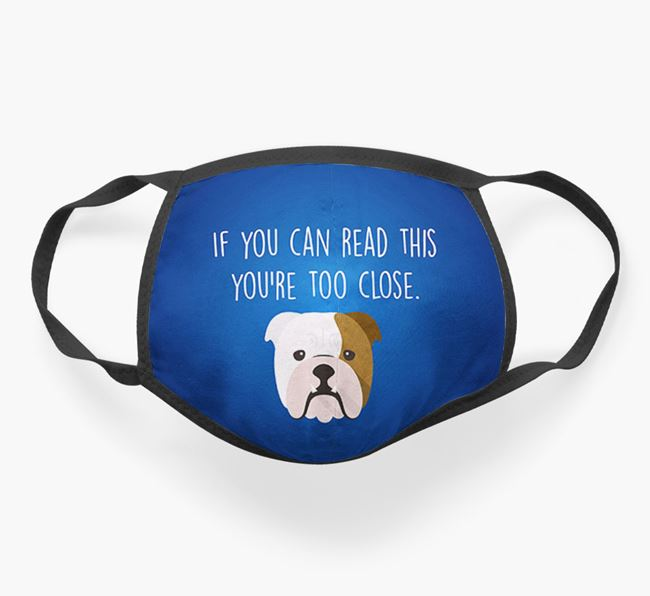 'If You Can Read This…' - Face Covering with English Bulldog Icon