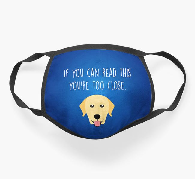 'If You Can Read This…' - Face Covering with Labrador Retriever Icon