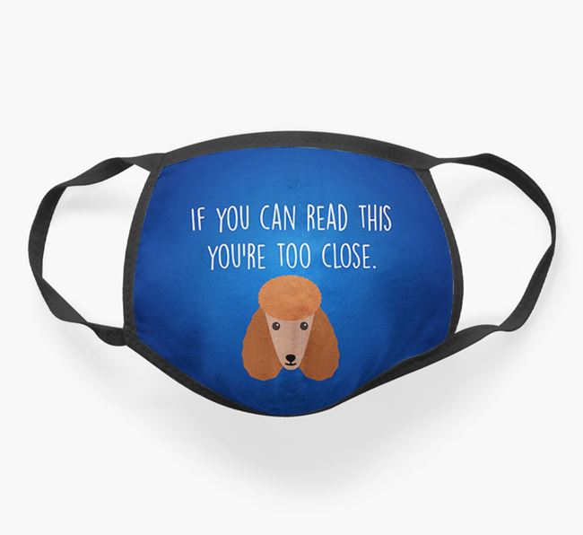 'If You Can Read This…' - Face Covering with Poodle Icon