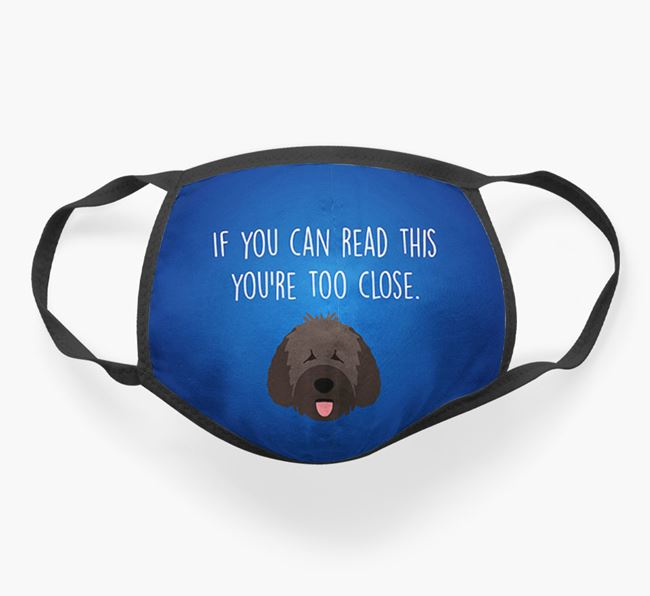 'If You Can Read This…' - Face Covering with Spanish Water Dog Icon