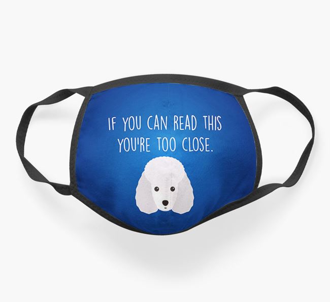 'If You Can Read This…' - Face Covering with Toy Poodle Icon