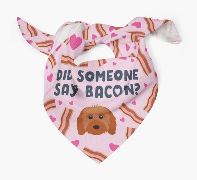 'Did Someone Say Bacon?' Bandana for your Cavapoo