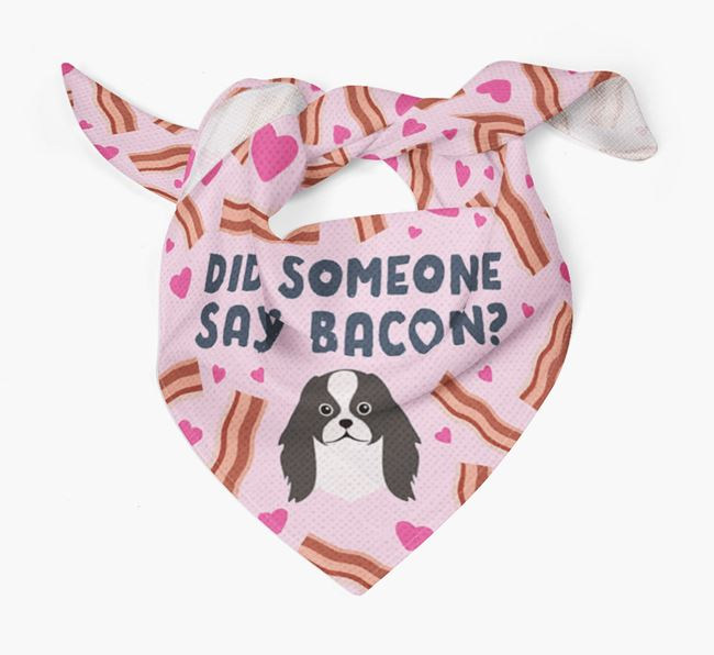 'Did Someone Say Bacon?' Bandana for your Japanese Chin