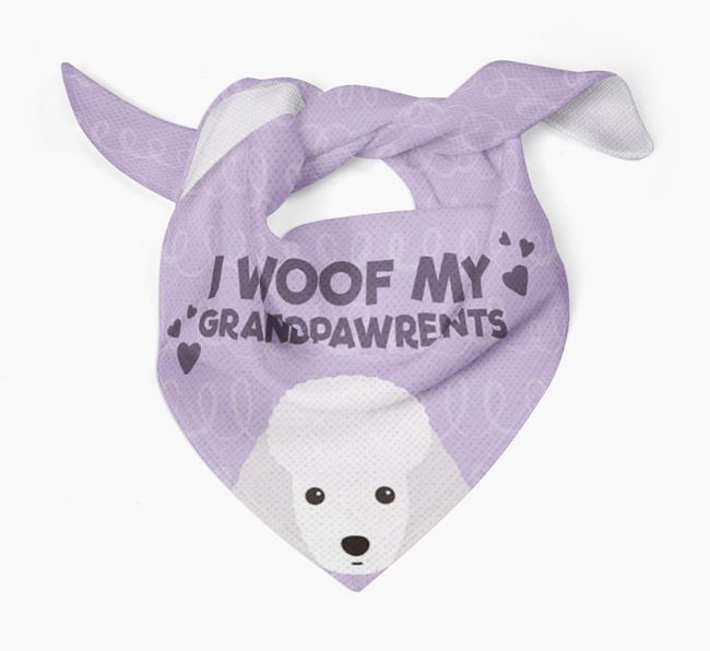 'I Woof My Grandpawrents' Bandana for your Toy Poodle