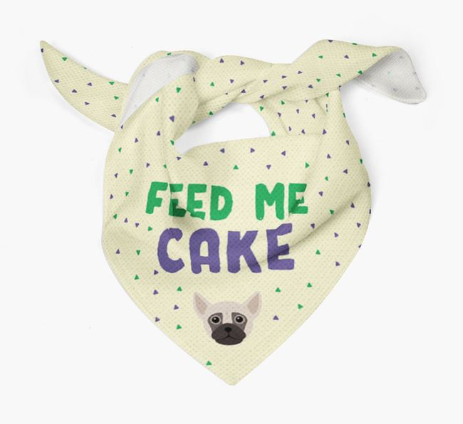 'Feed Me Cake' Bandana for your Chug
