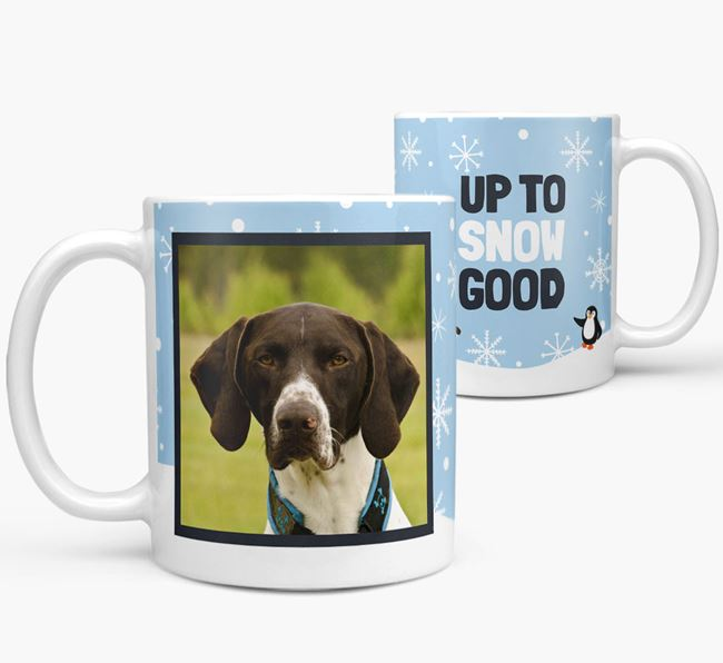 'Up To Snow Good' - Personalised German Shorthaired Pointer Photo Upload Mug