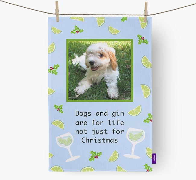 'Dogs and gin are for life' Tea Towel with Photo of your Cavachon