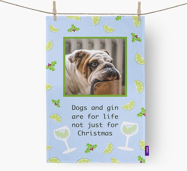 'Dogs and gin are for life' Tea Towel with Photo of your English Bulldog