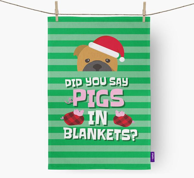 'Did You Say Pigs In Blankets?' Tea Towel with English Bulldog Icon
