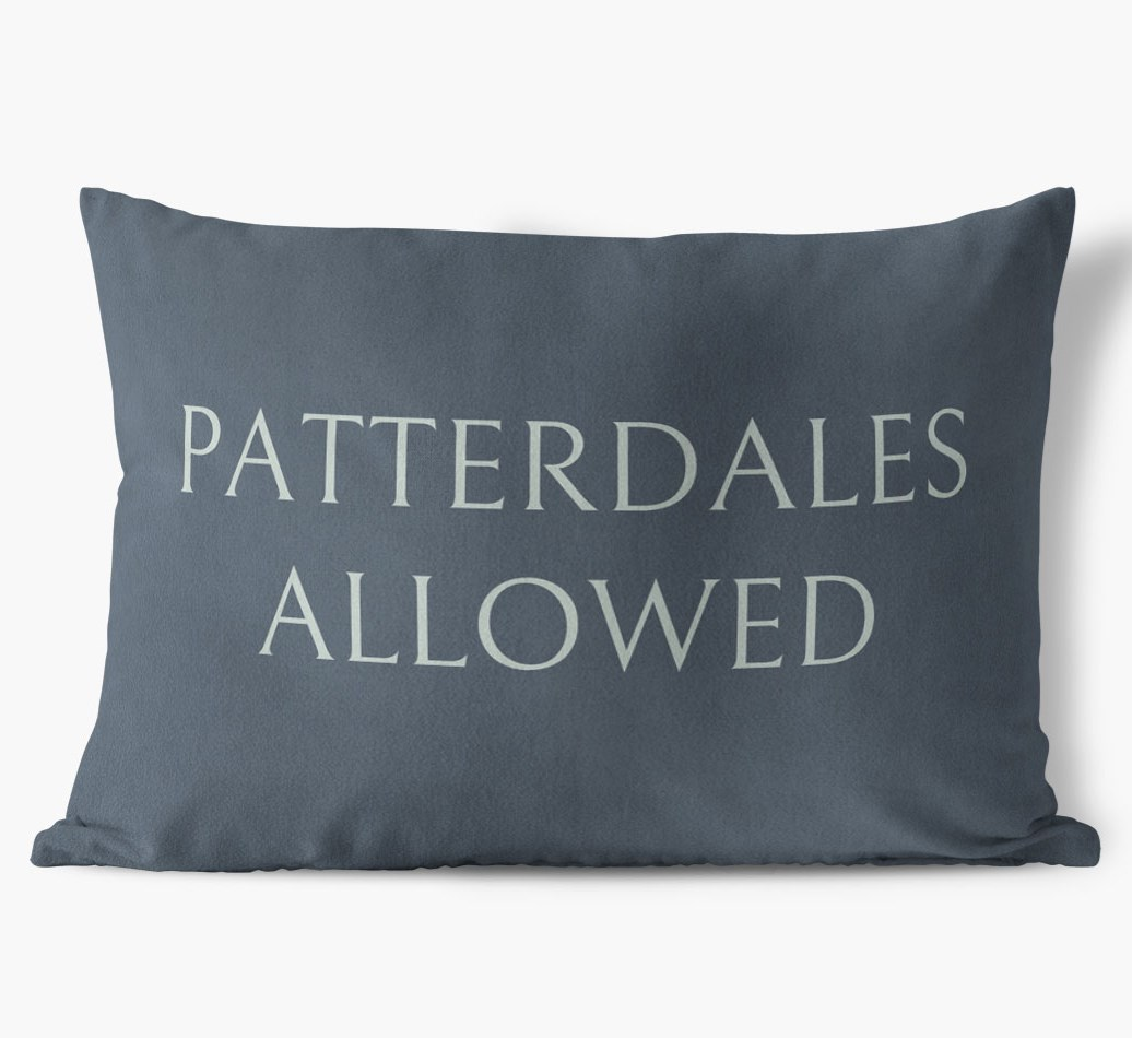 Patterdale Terriers Allowed Faux Suede pillow in {colour} front view
