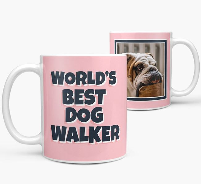 'World's Best Dog Walker' Mug with Photo of your English Bulldog