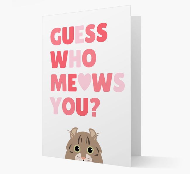 'Guess Who Meows You?' - Personalised Cat Card