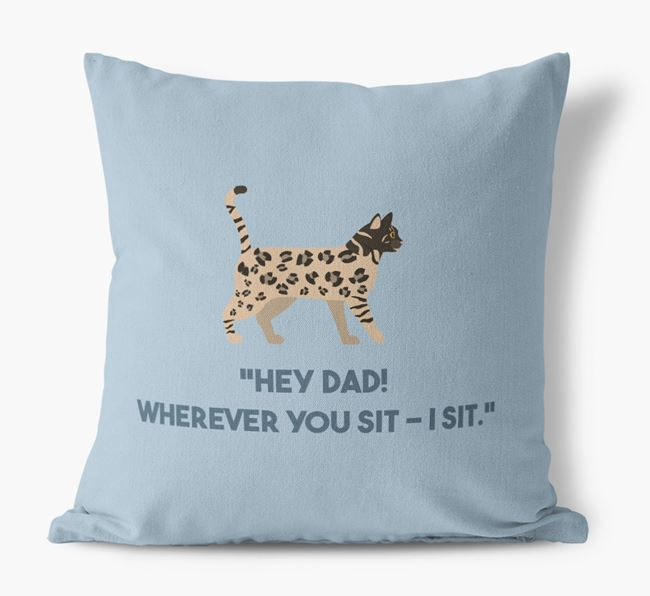 'Dad, Where You Sit - I Sit' - Personalized Bengal Canvas Pillow