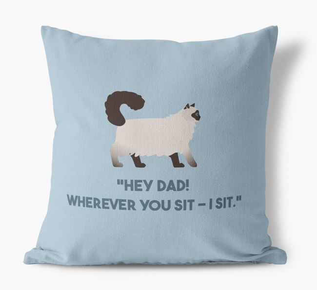 'Dad, Where You Sit - I Sit' - Personalised Cat Canvas Cushion