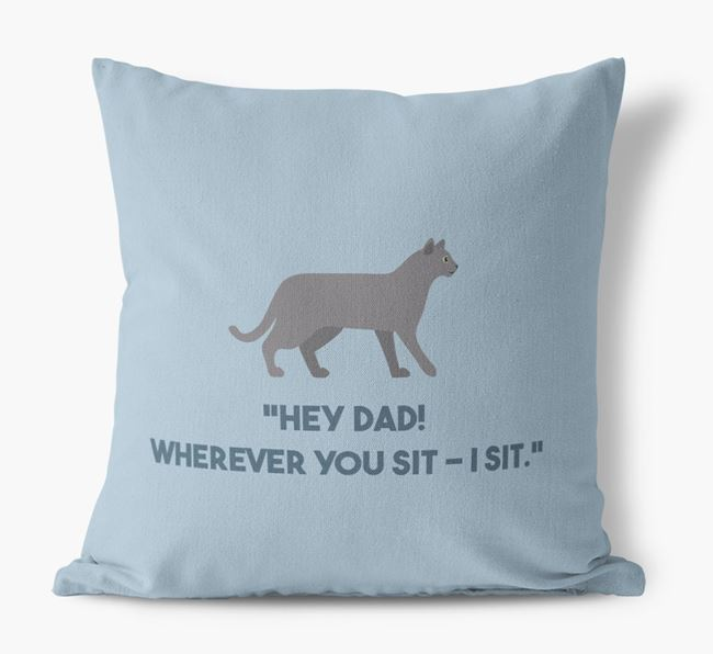 'Dad, Where You Sit - I Sit' - Personalized Cat Canvas Pillow