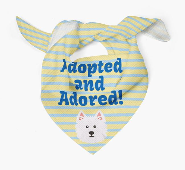 'Adopted and Adored' - Personalised West Highland White Terrier Bandana