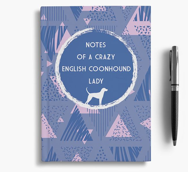 'Crazy English Coonhound Lady' Notebook
