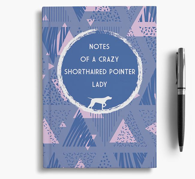 'Crazy Shorthaired Pointer Lady' Notebook