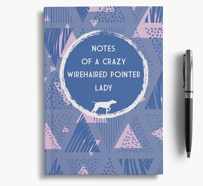 'Crazy Wirehaired Pointer Lady' Notebook