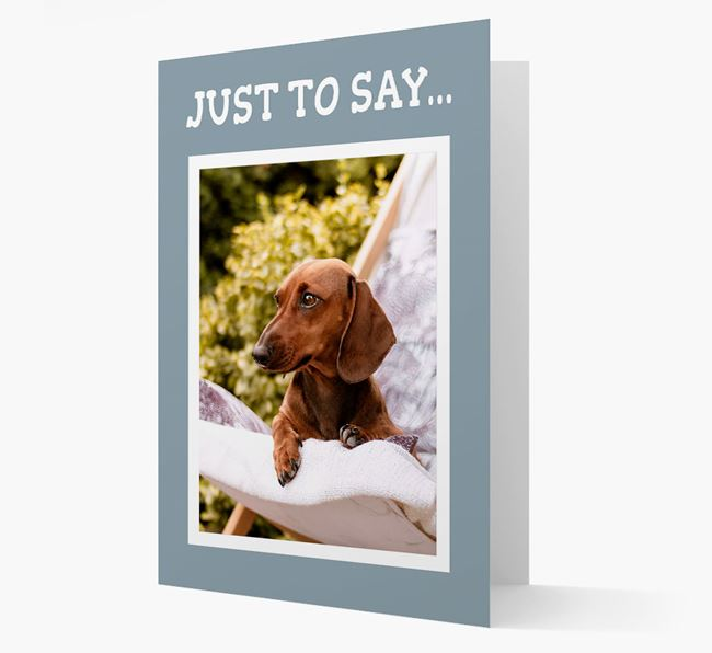 'Just to Say' Dachshund Photo Upload Card