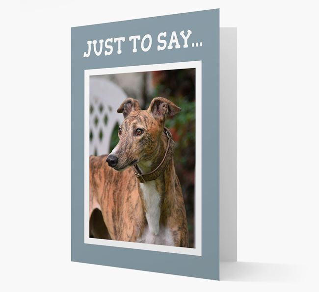 'Just to Say' Greyhound Photo Upload Card